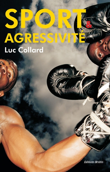 Sport et agressivité eBook by Luc Collard