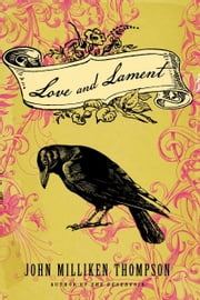 Love and Lament ebook by John Milliken Thompson