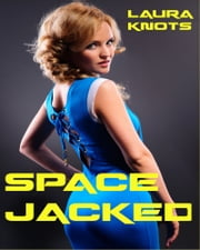 Space Jacked ebook by Laura Knots