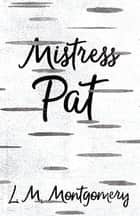 Mistress Pat ebook by L. M. Montgomery