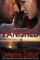 Vanished eBook by Lorhainne Eckhart