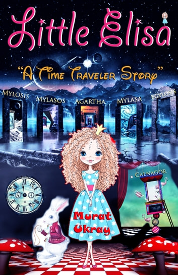 "Little Elisa - ""A Time Traveler Story"" ebook by Murat Ukray"