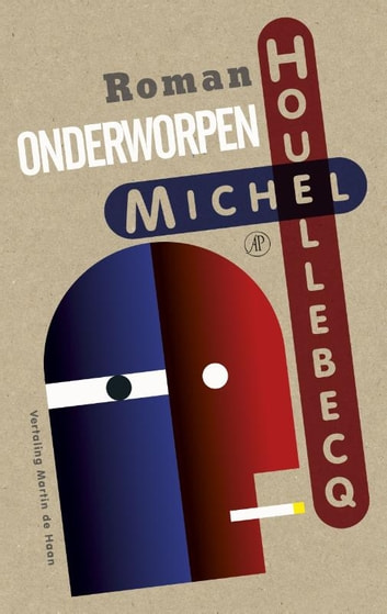 Onderworpen ebook by Michel Houellebecq