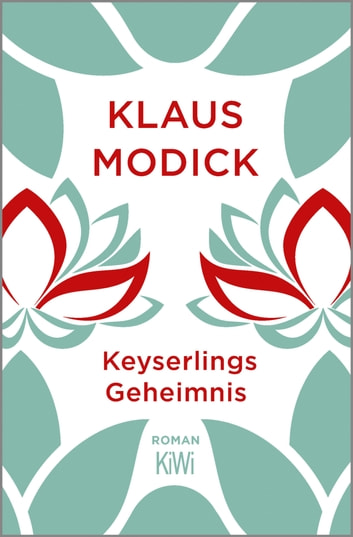 Keyserlings Geheimnis - Roman eBook by Klaus Modick