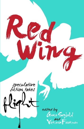 Redwing - Speculative Fiction Takes Flight ebook by Various