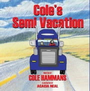 Cole's Semi Vacation ebook by Cole Hammans