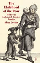 The Childhood of the Poor ebook by A. Levene