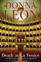Death at La Fenice - A Commissario Brunetti Mystery ebook by Donna Leon