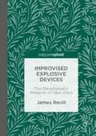 Improvised Explosive Devices ebook by James Revill