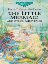 The Little Mermaid and Other Fairy Tales ebook by Hans Christian Andersen