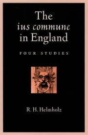 The ius commune in England - Four Studies ebook by R. H. Helmholz