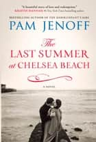 The Last Summer at Chelsea Beach - A Novel ebook by Pam Jenoff