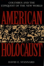 American Holocaust - The Conquest of the New World ebook by David E. Stannard