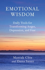 Emotional Wisdom ebook by Mantak Chia,Dena Saxer