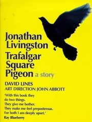 Jonathan Livingston Trafalgar Square Pigeon ebook by David Lines