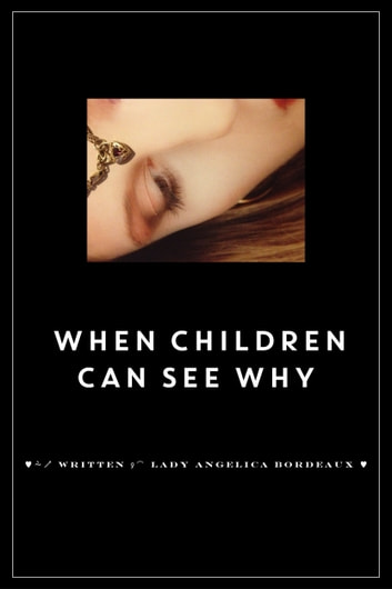 When Children Can See Why ebook by Angelica Bordeaux