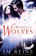 Of Wings and Wolves eBook par SM Reine