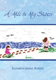 A Mile In My Shoes ebook by Elizabeth Jewell Knight
