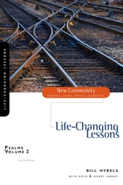 Psalms Volume 2 - Life-Changing Lessons ebook by Bill Hybels,Kevin & Sherry Harney