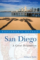 Explorer's Guide San Diego: A Great Destination (Second Edition) ebook by Debbie K. Hardin