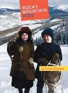 Rocky Mountain Kids ebook by Linda Goyette