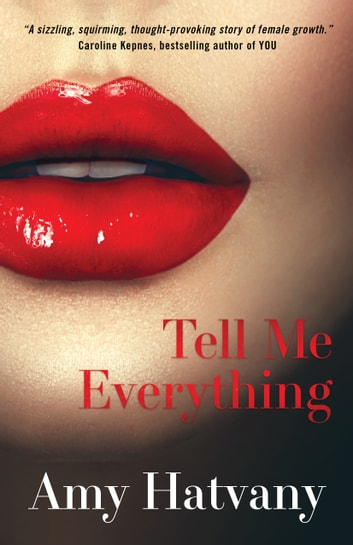 Tell Me Everything ebook by Amy Hatvany