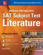 McGraw-Hill Education SAT Subject Test Literature 3rd Ed. ebook by Stephanie Muntone
