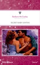 Secret Baby Santos ebook by Barbara McCauley