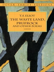 The Waste Land, Prufrock and Other Poems ebook by T. S. Eliot