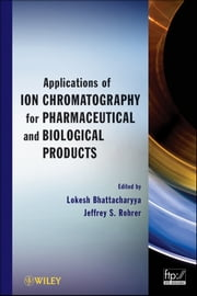 Applications of Ion Chromatography in the Analysis of Pharmaceutical and Biological Products ebook by