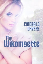 The Wikomsette ebook by Emerald Lavere