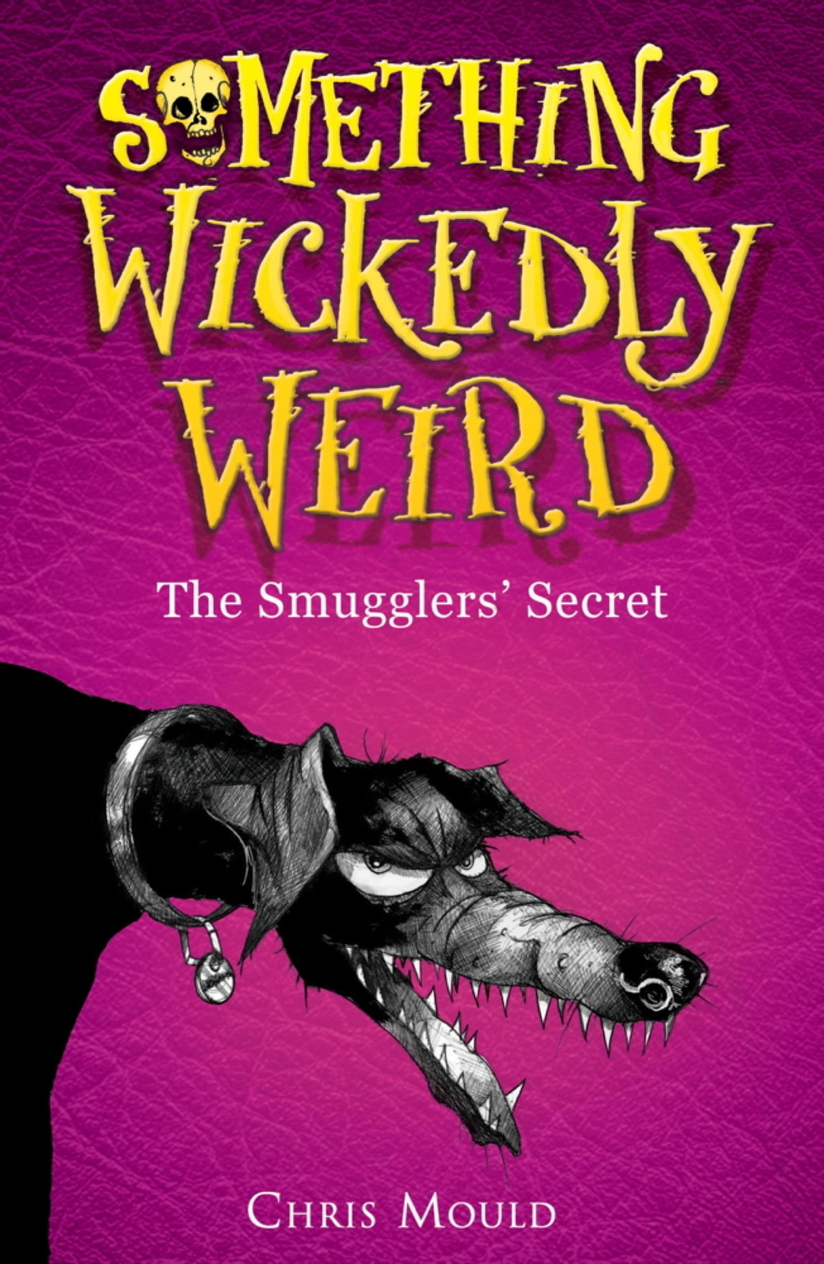 Something wickedly weird the smugglers secret ebook by chris something wickedly weird the smugglers secret ebook by chris mould 9781444904208 rakuten kobo fandeluxe Epub