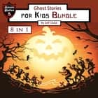 Ghost Stories for Kids - Bundle audiobook by