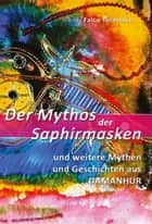 Der Mythos der Saphirmasken ebook by Falco Tarassaco