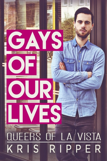 Gays of Our Lives ebook by Kris Ripper