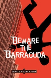 Beware the Barracuda ebook by Wilson, Donald Robert