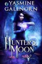 Hunter's Moon - The Wild Hunt, #15 ebook by Yasmine Galenorn