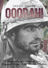 Ooorah! - Biography of a Marine Icon: Sergeant Major Bill Ooorah Paxton ebook by Gregg Stoner