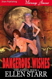 Dangerous Wishes ebook by Ellen Starr
