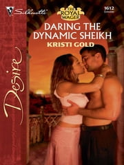 Daring the Dynamic Sheikh ebook by Kristi Gold