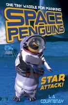 Space Penguins Star Attack ebook by Lucy Courtenay