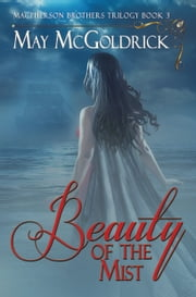 The Beauty of the Mist - Macpherson Clan ebook by May McGoldrick