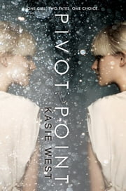 Pivot Point ebook by Kasie West