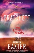 The Long Mars - A Novel ebook by Terry Pratchett, Stephen Baxter