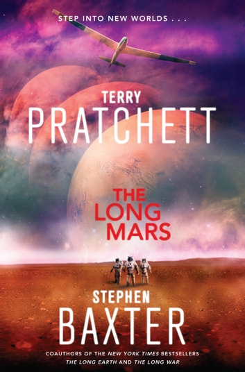 The Long Mars - A Novel ebook by Terry Pratchett,Stephen Baxter