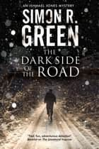 The Dark Side of The Road - A country house murder mystery with a supernatural twist ebook by Simon R. Green