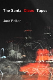 The Santa Claus Tapes ebook by Jack Reiker
