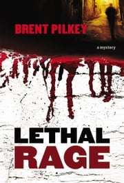 Lethal Rage ebook by Brent Pilkey