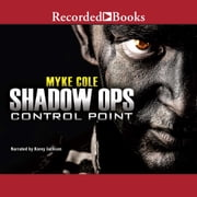 Shadow Ops - Control Point audiobook by Myke Cole