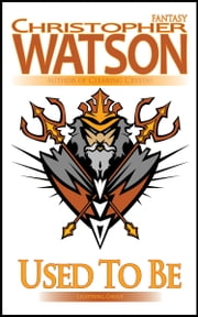 Used To Be ebook by Christopher Watson
